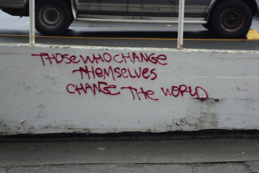 Those who change themselves change the world